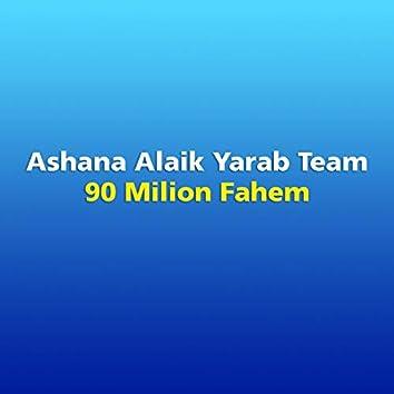 90 Milion Fahem
