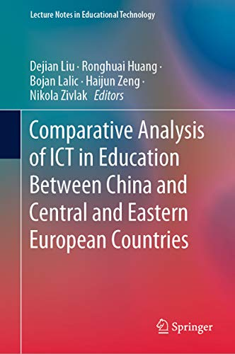Comparative Analysis of ICT in Education Between China and Central and Eastern European Countries (Lecture Notes in Educational Technology) (English Edition)