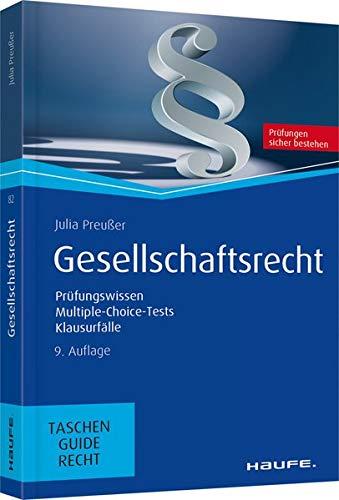 Gesellschaftsrecht: Prüfungswissen, Multiple-Choice-Tests, Klausurfälle (Haufe TaschenGuide)