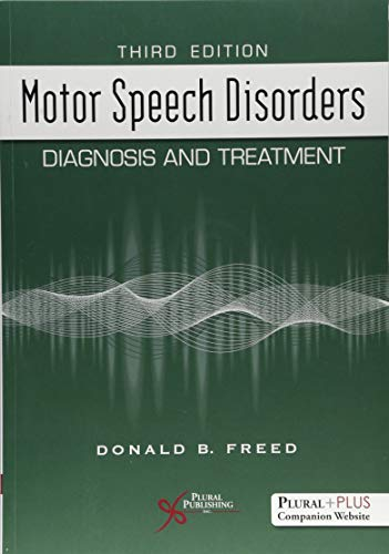 Compare Textbook Prices for Motor Speech Disorders: Diagnosis and Treatment 3 Edition ISBN 9781635500950 by Freed, Don