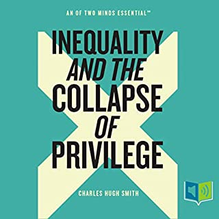 Inequality and the Collapse of Privilege  audiobook cover art