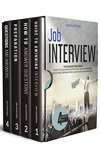 JOB INTERVIEW: THIS BOOK INCLUDES: Guide to a Winning Interview, How to Answer Questions, Preparation, Questions and Answers