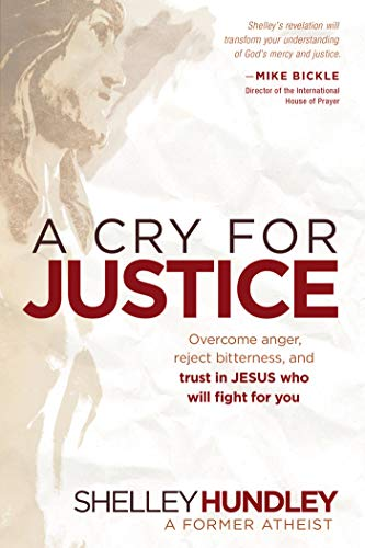 A Cry for Justice: Overcome Anger, Reject Bitterness, and Trust in Jesus Who Will Fight For You (English Edition)