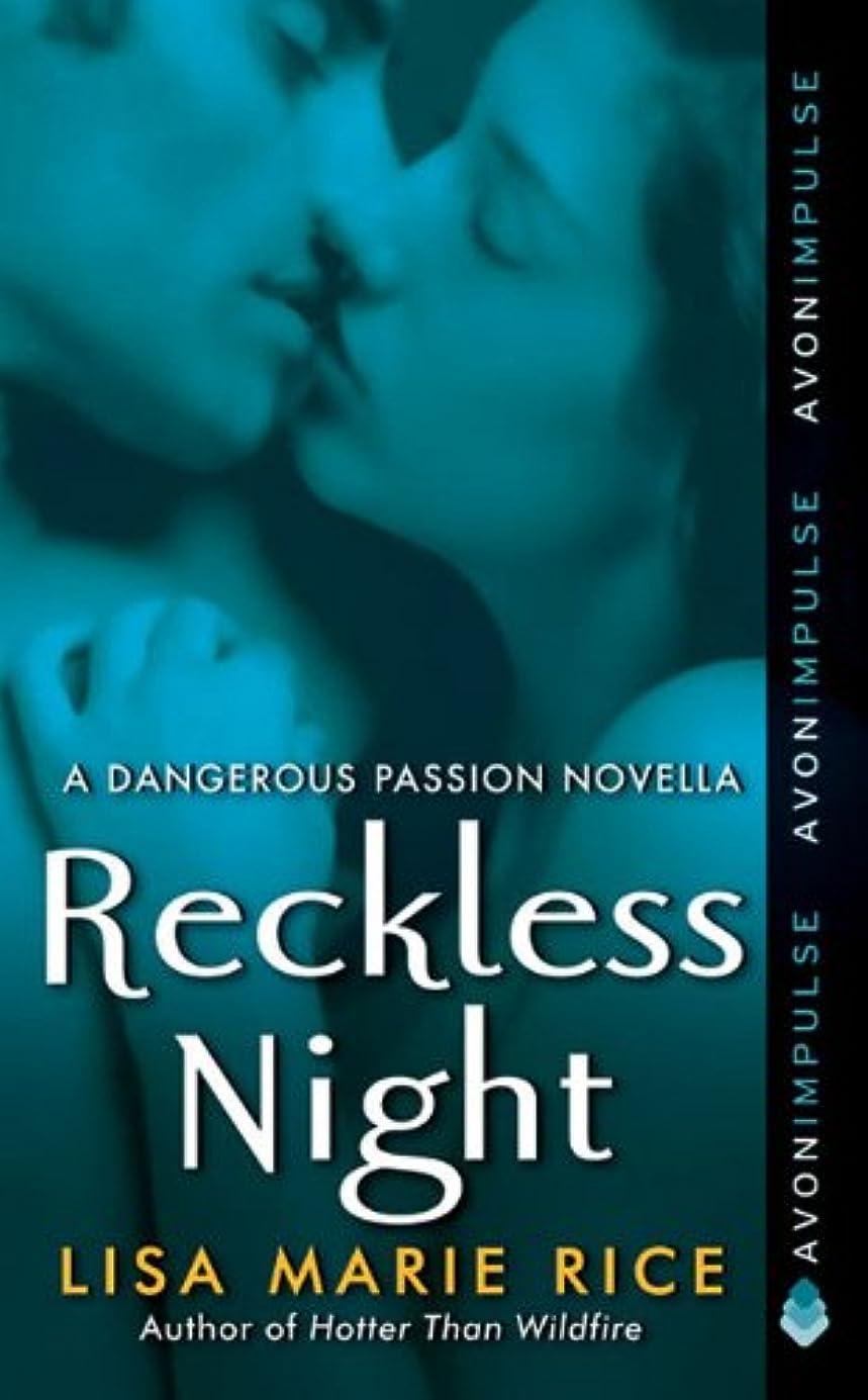 独裁者浸漬突き出すReckless Night: A Dangerous Passion Novella (Dangerous series) (English Edition)