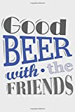 Good Beer with the Friends: Good Beer with the Friends : Schulplaner  Jahr 2020 -2021 zum Planen & Organisieren - Notizbuch / Notebook / Journal / ... Bloc-notes, Bloc de notas, Blocco note