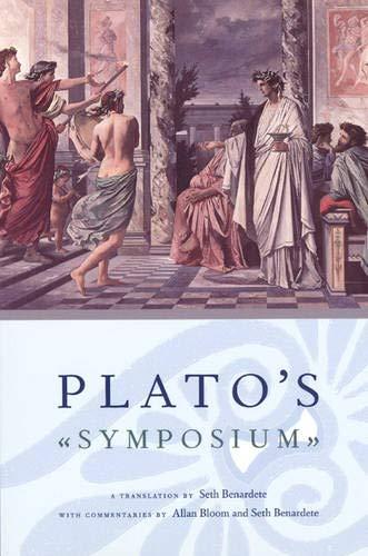 Plato's Symposium: A Translation by Seth Benardete with...