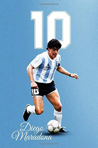 DIEGO MARADONA: The Legend of Argentina, Diego Armando Maradona, Football Soccer Notebook, Journal, Diary, Organizer (110 Pages, Blank, 6 x 9) (futbolmaster)