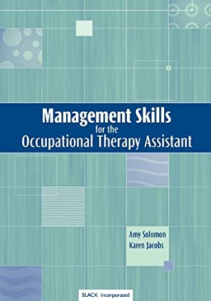 Management Skills for the Occupational Therapy Assistant by Amy Solomon MS OTR (2003-01-09)