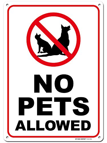 """Warning No Pets Allowed Sign, Made Out of .040 Rust-Free Aluminum, Indoor/Outdoor Use, UV Protected and Fade-Resistant, 10"""" x 14"""", by My Sign Center"""
