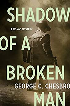 Shadow of a Broken Man (The Mongo Mysteries) by [George C. Chesbro]