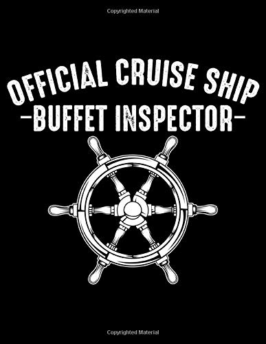 Official Cruise Ship Buffet Inspector: Ruled Lined & Blank Paper Notebook and Diary to Write In / 120 Pages / 8.5'x11'
