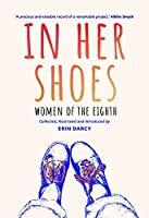 In Her Shoes: Women of the Eighth: a Memoir and Anthology