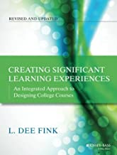 By L. Dee Fink - Creating Significant Learning Experiences: An Integrated Approach to Designing College Courses (The Jossey-Bass Higher and Adult Education) (Revised and Updated) (9.4.2013)