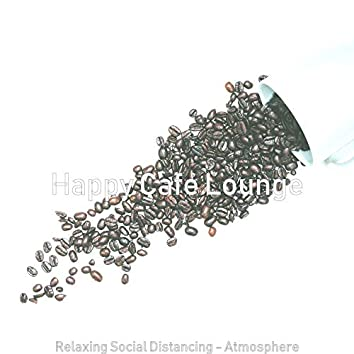 Relaxing Social Distancing - Atmosphere