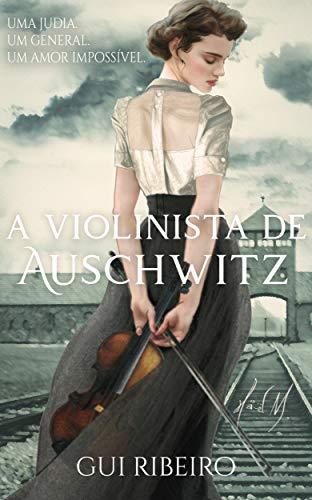 A violinista de Auschwitz
