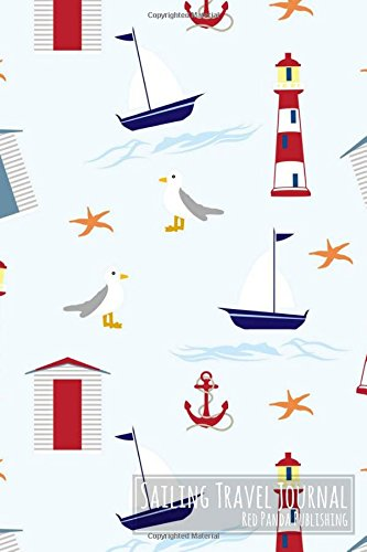 Sailing Travel Journal: Nautical Pattern - Starfish, Boat, Lighthouse, Seagull, Beach Hut, Anchor