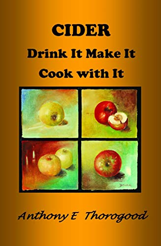 Cider Drink It Make It Cook with It (English Edition)
