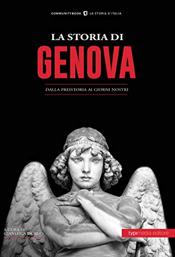 La storia di Genova. Dalla preistoria ai giorni nostri