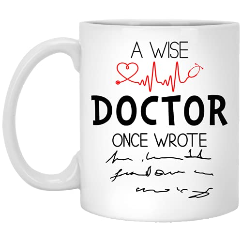 A Wise Doctor Once Wrote Mug With Color Inside, Doctor Gift, Doctor Mug, Medical Doctor Gift, Physician Gift, Physician Mug, Gift For Female 11oz