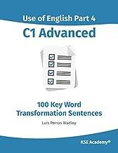 Use of English Part 4 C1 Advanced: 100 Key Word Transformation Sentences