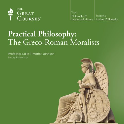 Practical Philosophy: The Greco-Roman Moralists                   Written by:                                                                                                                                 Luke Timothy Johnson,                                                                                        The Great Courses                               Narrated by:                                                                                                                                 Luke Timothy Johnson                      Length: 12 hrs and 21 mins     Not rated yet     Overall 0.0