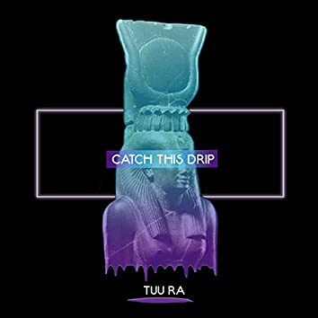 Catch This Drip