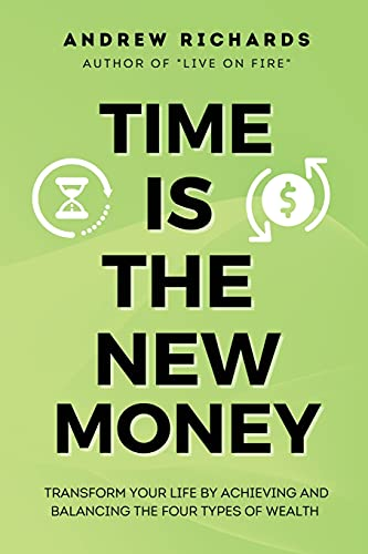 Real Estate Investing Books! - Time Is the New Money: Transform Your Life by Achieving and Balancing the Four Types of Wealth
