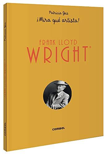 Frank Lloyd Wright ¡Mira Que Artista! (¡Mira qué artista!)