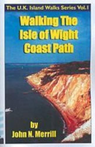 The Isle of Wight Coast Path (Coast & national trail walk guides)