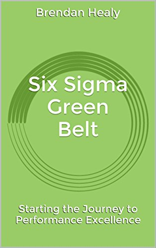 Six Sigma Green Belt: Starting the Journey to Performance Excellence (English Edition)