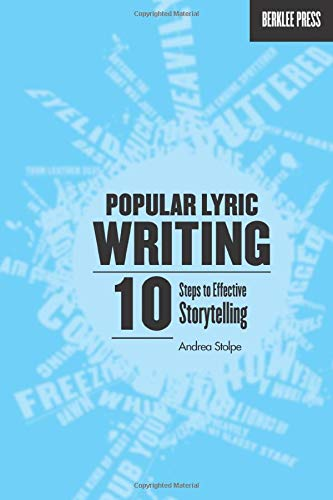 Compare Textbook Prices for Popular Lyric Writing: 10 Steps to Effective Storytelling  ISBN 9780876390870 by Stolpe, Andrea