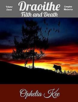Draoithe: Filth and Death: Volume Eleven by [Ophelia Kee]