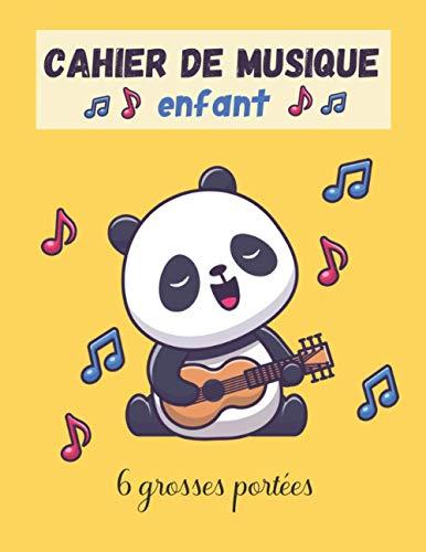 Cahier de Musique enfant: 6 grosses portées par page pour écrire les notes de musique | carnet de partitions vierges | Grand Format A4 idéal pour débuter en solfège | 100 pages