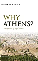 Why Athens?: A Reappraisal of Tragic Politics