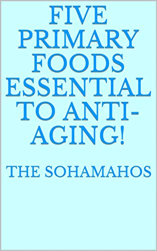 41kXCyHX79L - Five Primary Foods Essential To Anti-Aging!