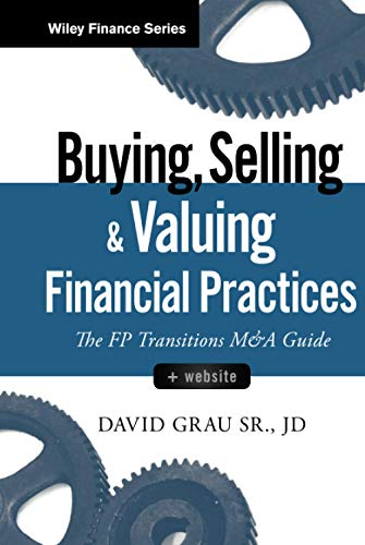 Compare Textbook Prices for Buying, Selling, and Valuing Financial Practices Wiley Finance 1 Edition ISBN 9781119207375 by Grau Sr., David