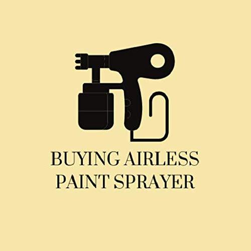 Buying Airless Paint Sprayer