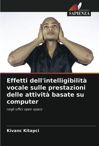 Effetti dell'intelligibilità vocale sulle prestazioni delle attività basate su computer: negli uffici open space