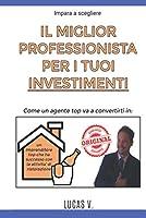 Impara a scegliere IL MIGLIOR PROFESSIONISTA PER I TUOI INVESTIMENTI. Come un agente TOP va a convertirti in un imprenditore TOP che ha successo con la ATTIVITÀ DI RISTORAZIONE (El Mundo Inmobiliario y Sus Secretos)