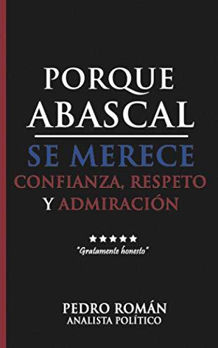 Porque Abascal se merece confianza, respeto y admiración