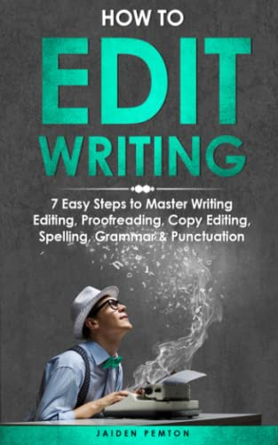 Compare Textbook Prices for How to Edit Writing: 7 Easy Steps to Master Writing Editing, Proofreading, Copy Editing, Spelling, Grammar & Punctuation  ISBN 9798491608539 by Pemton, Jaiden