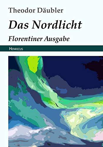Das Nordlicht: Florentiner Ausgabe