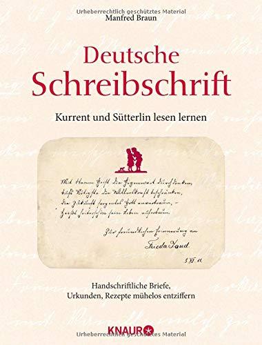 Deutsche Schreibschrift - Kurrent und Sütterlin lesen lernen: Handschriftliche Briefe, Urkunde,...