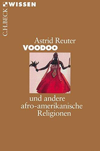 Voodoo: und andere afro-amerikanische Religionen (Beck'sche Reihe)