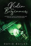 Violin for Beginners: An Essential Guide to Reading Music and Playing Melodious Violin Songs: 2