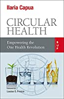 Circular Health: Empowering the One Health Revolution