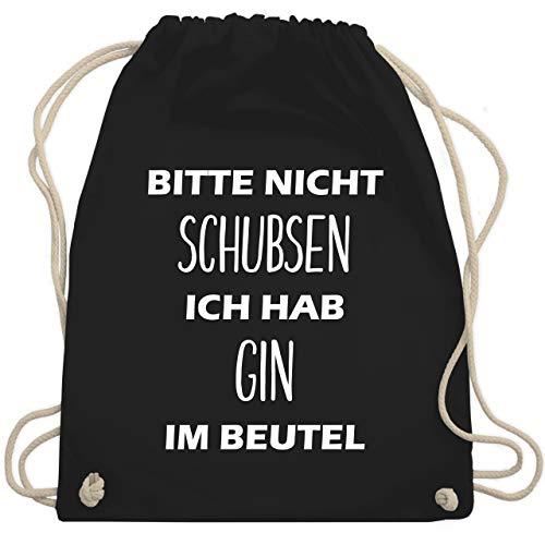 Shirtracer Festival Turnbeutel - Bitte nicht schubsen ich hab Gin im Beutel - Unisize - Schwarz - beutel gin - WM110 - Turnbeutel und Stoffbeutel aus Baumwolle
