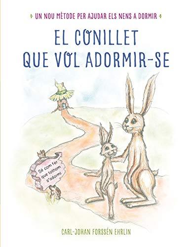El conillet que vol adormir-se: Un nou mètode per ajudar els nens a dormir (Llibres per llegir abans de dormir)