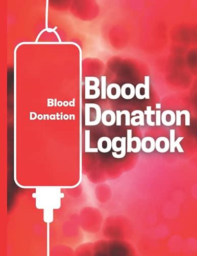 Cuaderno diario de donación de sangre: registra todas tus donaciones de sangre...