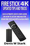 FIRE STICK 4K UPDATED TIPS AND TRICKS: 2020 ULTIMATE QUICK USER GUIDE ON HOW TO SETUP AND MASTER YOUR FIRE STICK 4K WITH ALEXA VOICE